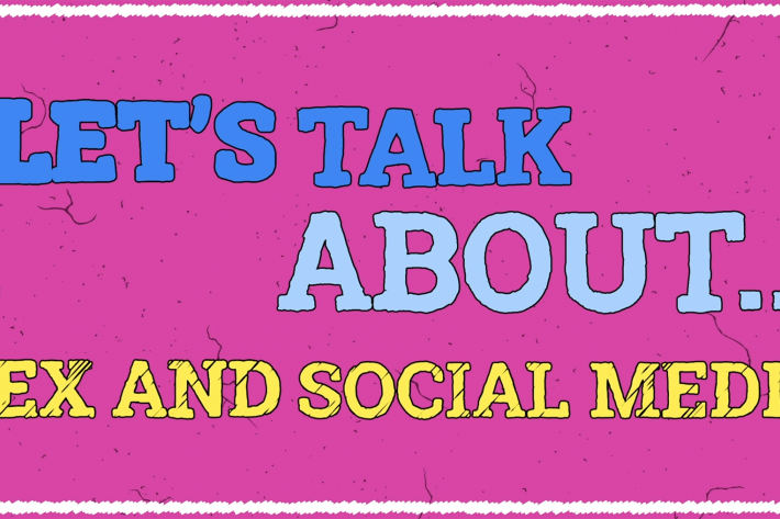 Let's Talk About... Sex & Social Media