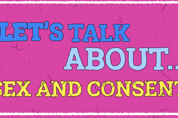 Let's Talk About... sex and consent