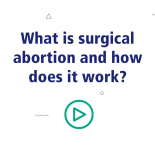 What is surgical abortion and how does it work?